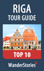 Riga Tour Guide Top 10