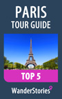 Paris Tour Guide Top 5